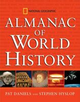"""National Geographic"" Almanac of World History by Hyslop, Stephen G. Hardback"