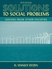 Solutions to Social Problems : Lessons from Other Societies by D. Stanley Eitzen