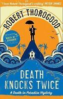 Death Knocks Twice by Robert Thorogood (Paperback, 2017)
