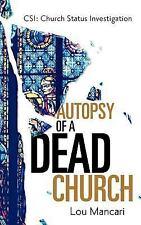 Autopsy of a Dead Church by Lou Mancari (2006, Hardcover)