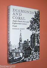 DIAMONDS & CORAL. ANGLO-DUTCH JEWS & 18th CENTURY TRADE. YOGEV. 1978 1st ED HB