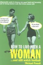 (Very Good) How to Live with a Woman: ...and Still Watch Football,Powell, Michae