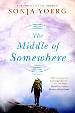 The Middle of Somewhere Sonja Yoerg Self-discovery Suspense Romance Paperback