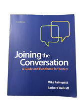 Joining the Conversation 3rd edition by Mike Palmquist & Barbara Wallraff
