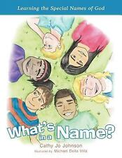 What's in a Name? : Learning the Special Names of God by Cathy Jo Johnson...