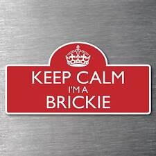 Keep calm I'm a Brickie sticker Quality 10yr water & fade proof vinyl