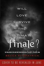 The Hush, Hush Saga: Finale Bk. 4 by Becca Fitzpatrick (2012, Hardcover)