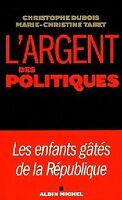 L'argent des politiques - Marie-Christine Dubois - Livre - 351204 - 2016590