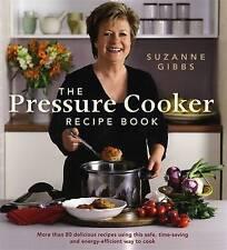 Pressure Cooker Recipe Book Suzanne Gibbs 80 Delicious Recipes