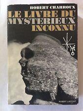 LE LIVRE DU MYSTERIEUX INCONNU 1970 ROBERT CHARROUX ENIGMES UNIVERS