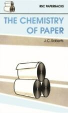 The Chemistry of Paper: By Roberts, J C