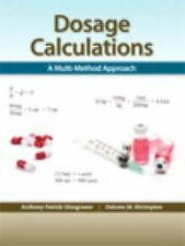Dosage Calculations : A Multi-Method Approach by Anthony Patrick Giangrasso and