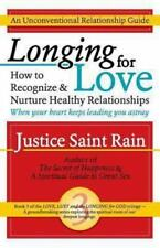 Longing for Love: How to Recognize and Nurture Healthy Relationships Love, Lust