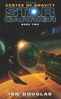 Center of Gravity: Star Carrier: Book Two (Star Carrier Series) by Ian Douglas