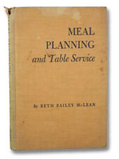 Meal Planning and Table Service: For the American Home Without Servants