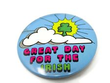 Great Day for the Irish Pin Button Vintage Collectible