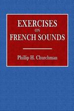 Exercises on French Sounds by Philiip Churchman (2016, Paperback)
