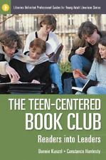 The Teen-Centered Book Club: Readers into Leaders (Libraries Unlimited-ExLibrary