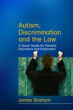 Autism, Discrimination and the Law: A Quick Guide for Parents, Educato-ExLibrary