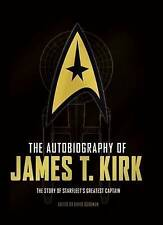 The Autobiography of James T. Kirk (Star Trek), David A. Goodman, 1783297484, Ne