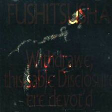 Fushitsusha - Withdrawe This Sable Disclosure Ere Devot'd [New CD]