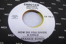 Country NM! 45 FRANKIE BONDS How Do You Divide A Child on Choctaw