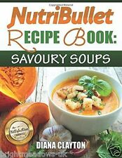 Nutribullet Soup Recipes Diet Cook Book Healthy Eating Weight Loss Nutrition