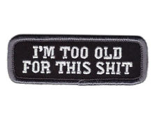 I'm Too Old for this Sh*t Morale Lethal Weapon VELCRO® BRAND Hook Fastener Patch