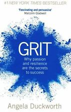 Grit - Why passion and Resilience Are the Secrets to Success by Angela Duckworth