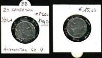 MONETA DA 20 CENTESIMI IMPERO ANNO 1940 - VITT.EMANUELE III - SPL+ RARA -   N.82