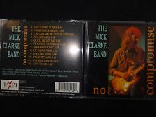CD THE MICK CLARKE BAND / NO COMPROMISE /