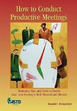How to Conduct Productive Meetings by Kirkpatrick, Donald L.