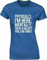 Mentally, I'm in a Galaxy Far, Far Away Funny Ladies Printed T-Shirt Womens Tee