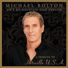 "MICHAEL BOLTON  Ain't No Mountain High Enough CD 2012 ""MINT"""