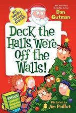 MY WEIRD SCHOOL Deck the Halls, We're Off the Walls (Brnd New Ppebck) Dan Gutman
