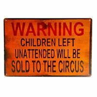 "Warning Children Will Be Sold To Circus Tin Metal Sign 12"" x 8"""