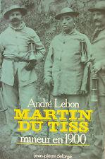 MARTIN DU TISS MINEUR EN 1900 PAR ANDRE LEBON