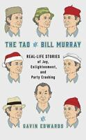 The Tao of Bill Murray, Hardcover, by by Gavin Edwards, R. Sikoryak