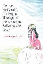 George MacDonald's impegnativo teologia della riparazione, sofferenza e morte