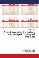 Osseointegration Immediate and Delayed Loading of Implants 9783659391095