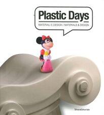 Plastic Days Materiali e Design / Materials & Design - Silvana Editoriale 2015