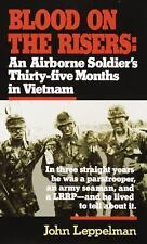 Blood on the Risers : An Airborne Soldier's Thirty-Five Months in Vietnam by...