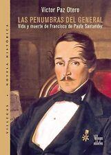 Las Penumbras del General : Vida y Muerte de Francisco de Paula Santander by Vic
