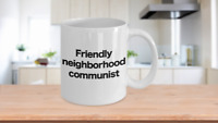 Communist Mug White Coffee Cup Funny Gift for Anarcho Marxist Socialist Neighbor