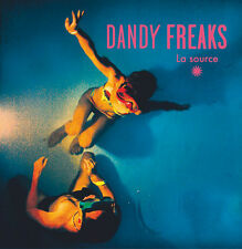 DANDY FREAKS - LA SOURCE - 12 TITRES - CD NEUF NEW NEU