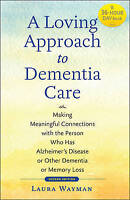A Loving Approach to Dementia Care: Making Meaningful Connections with the Perso
