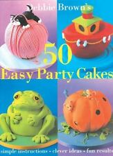50 Easy Party Cakes by Debbie Brown (2005, Hardcover)
