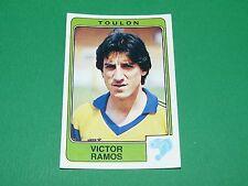 N°314 V RAMOS SPORTING CLUB TOULON PANINI FOOTBALL 86 CHAMPIONNAT FRANCE 1986