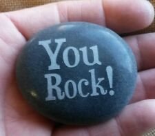 Etched in stone, You Rock! This is a natural polished garden stone