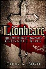Lionheart: The True Story of England's Crusader King, New, Boyd, Douglas Book